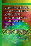 Metagenomics and Its Applications in Agriculture, Biomedicine and Environmental Studies