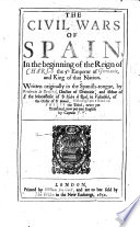 The Civil Wars of Spain  in the Beginning of the Reign of Charles the 5t  Emperor of Germanie  and King of that Nation  Written Originally in the Spanish tongue  by P  de Sandoval      Now Put Into English by Captain J  W adsworth    With a Commendatory Preface by James Howell   Book PDF