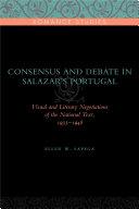 Consensus and Debate in Salazar's Portugal [Pdf/ePub] eBook