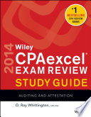 """Wiley CPAexcel Exam Review 2014 Study Guide: Auditing and Attestation"" by O. Ray Whittington"