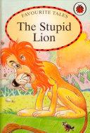 Favourite Tales : Stupid Lion