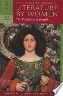 The Norton Anthology of Literature by Women: The Middle Ages through the turn of the century