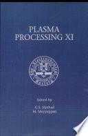 Proceedings of the Eleventh International Symposium on Plasma Processing