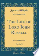 The Life of Lord John Russell, Vol. 1 of 2 (Classic Reprint)