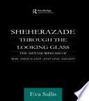 Sheherazade Through the Looking Glass
