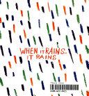 When it rains ... it rains