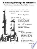 Minimizing Damage to Refineries from Nuclear Attack  Natural  and Other Disasters