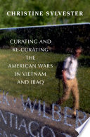 Curating and Re Curating the American Wars in Vietnam and Iraq