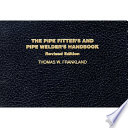 The Pipe Fitter's and Pipe Welder's Handbook