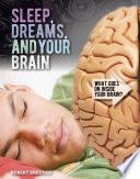 Sleep  Dreams  and Your Brain