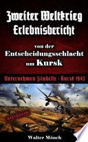 Zweiter Weltkrieg Erlebnisbericht von der Entscheidungsschlacht um Kursk
