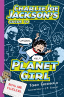 Charlie Joe Jackson's Guide to Planet Girl