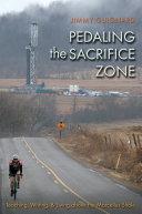 Pedaling the Sacrifice Zone
