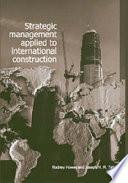 Strategic Management Applied To International Construction Book PDF