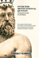STOICISM MOTIVATIONAL QUOTES TO MASTER THE ART OF HAPPINESS