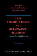 Case, Semantic Roles, and Grammatical Relations: A ...