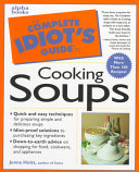The Complete Idiot s Guide to Cooking Soups