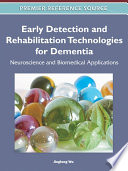 Early Detection and Rehabilitation Technologies for Dementia  Neuroscience and Biomedical Applications Book