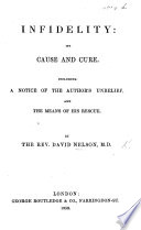 The Cause And Cure Of Infidelity Including Notice Of The Author S Unbelief And The Means Of His Rescue Corrected And Revised By E Storrow