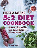 The Easy Fasting 5 2 Diet Cookbook