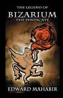 The Legend of Bizarium- The Syndicate
