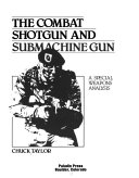 The Combat Shotgun and Submachine Gun