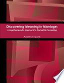 Discovering Meaning in Marriage: A Logotherapeutic Approach to Premarital Counseling