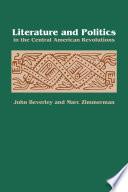 Literature and Politics in the Central American Revolutions