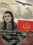 Christine A Life in Germany After WWII (1945-1948) [Pdf/ePub] eBook