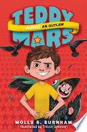 Teddy Mars Book  3  Almost an Outlaw Book
