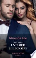 Maid For The Untamed Billionaire  Mills   Boon Modern   Housekeeper Brides for Billionaires  Book 1