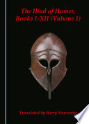 The Iliad of Homer, Books I-XII (Volume 1)
