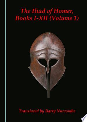 The Iliad of Homer, Books I-XII (Volume 1) Ebook - digital ebook library