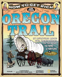 How to Get Rich on the Oregon Trail Book