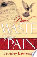 Don T Waste Your Pain Book PDF