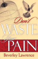 Don't Waste Your Pain