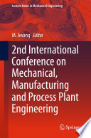 2nd International Conference on Mechanical  Manufacturing and Process Plant Engineering