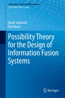 Possibility Theory for the Design of Information Fusion Systems