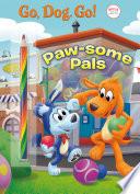 Paw-Some Pals (Netflix: Go, Dog. Go!)