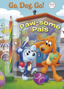 Paw Some Pals  Netflix  Go  Dog  Go