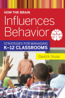 """""""How the Brain Influences Behavior: Strategies for Managing K?12 Classrooms"""" by David A. Sousa"""
