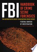 Fbi Handbook Of Crime Scene Forensics Book PDF