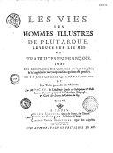 Les vies des hommes illustres de Plutarque... traduites en françois... par M. Dacier,...
