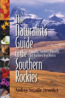The Naturalist s Guide to the Southern Rockies