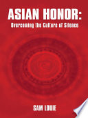 Asian Honor  Overcoming the Culture of Silence