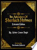 The Adventure Of Sherlock Holmes  Extended Edition      By Arhur Conan Doyle