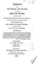 essays on the theory and practice of the art of war including the  essays on the theory and practice of the art of war including the duties of officers on actual service and the principles of modern tactics
