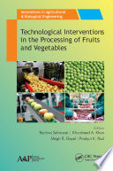 Technological Interventions in the Processing of Fruits and Vegetables Book