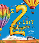 Is 2 a Lot: An Adventure With Numbers Pdf/ePub eBook