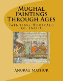 Mughal Paintings Through Ages Book